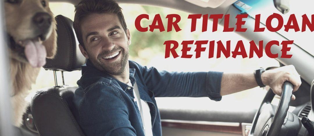 Car Title Loan Refinance